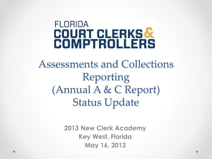 Assessments and collections reporting annual a c report status update