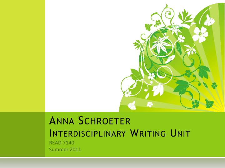 Anna schroeter interdisciplinary writing unit