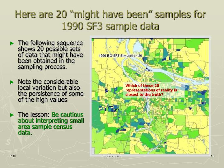 "Here are 20 ""might have been"" samples for 1990 SF3 sample data"