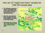 here are 20 might have been samples for 1990 sf3 sample data