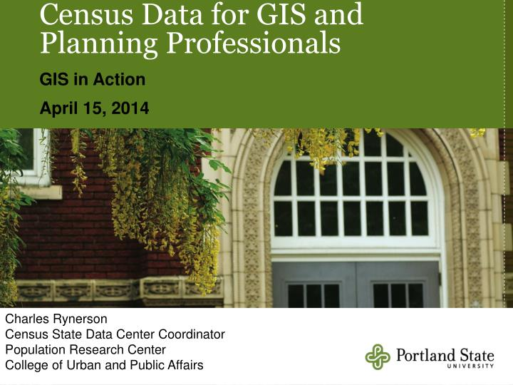 Census Data for GIS and Planning Professionals