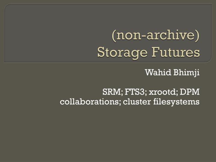 Non archive storage futures