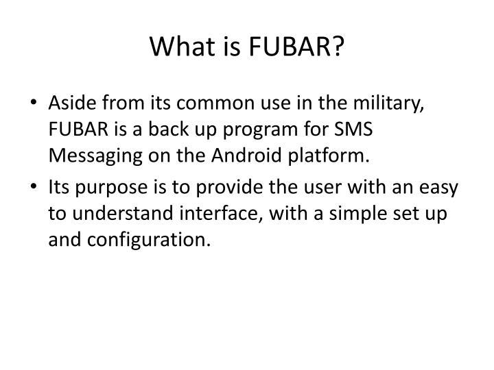 What is FUBAR?