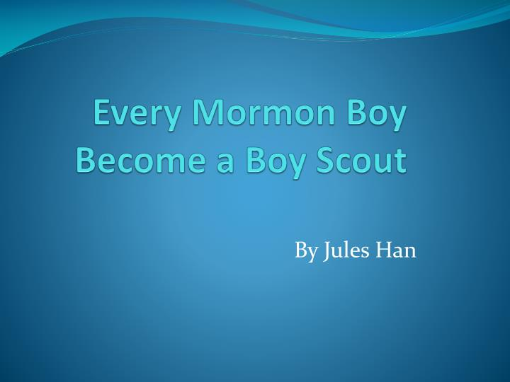 Every Mormon Boy Become a Boy Scout