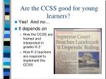 are the ccss good for young learners