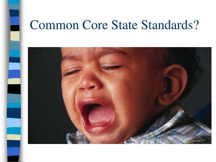 Common Core State Standards?
