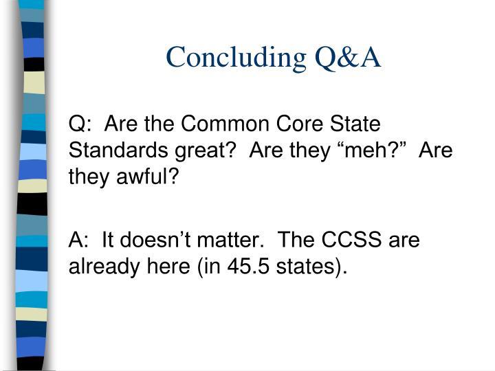 Concluding Q&A