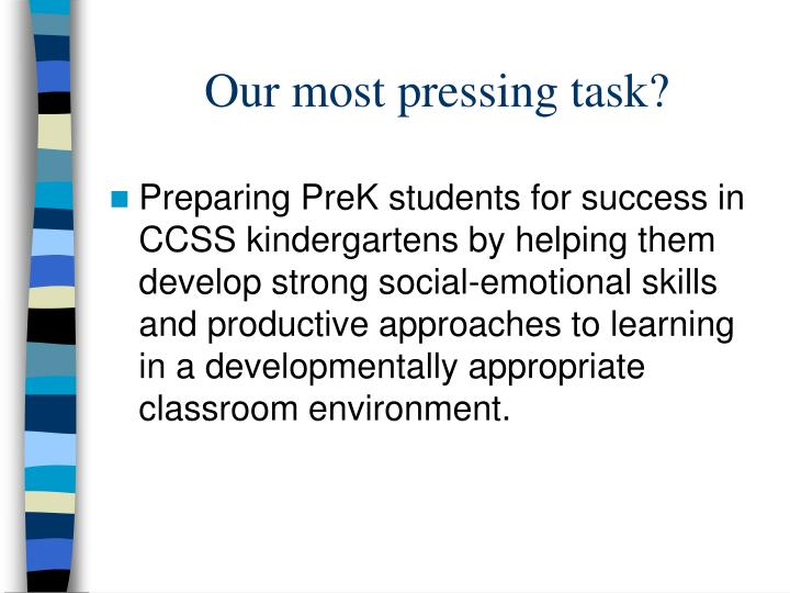 Our most pressing task?