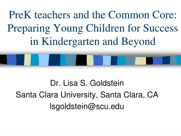 Prek teachers and the common core preparing young children for success in kindergarten and beyond