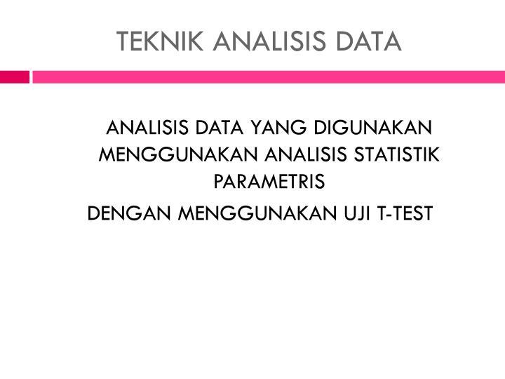 TEKNIK ANALISIS DATA