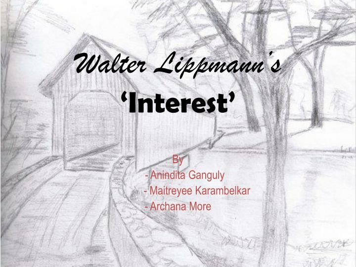 Walter lippmann s interest
