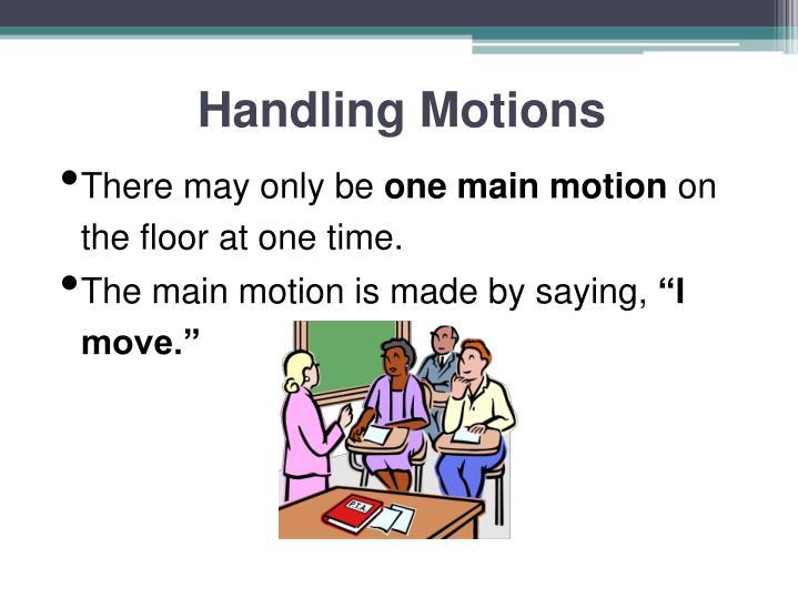 Handling Motions