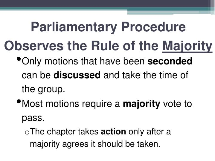 Parliamentary Procedure Observes the Rule of the