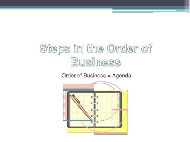 Order of Business = Agenda