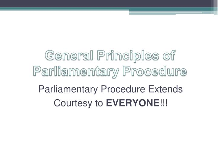 Parliamentary Procedure Extends Courtesy to