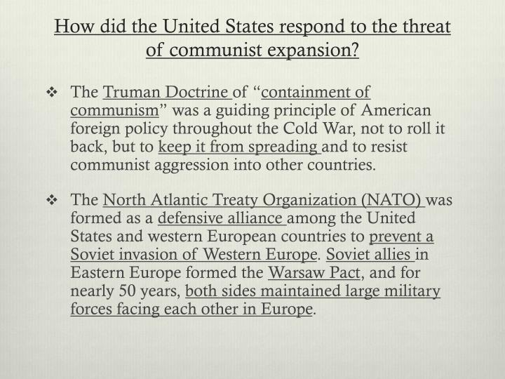 How did the United States respond to the threat of communist expansion?