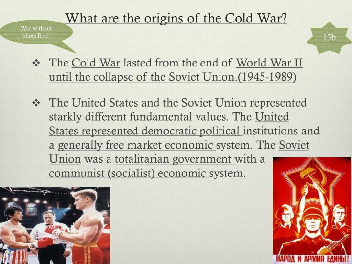 What are the origins of the Cold War?