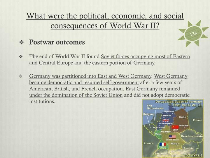What were the political, economic, and social consequences of World War II?