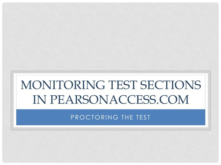 Monitoring Test Sections in pearsonaccess.com