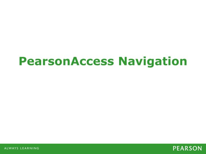 PearsonAccess Navigation