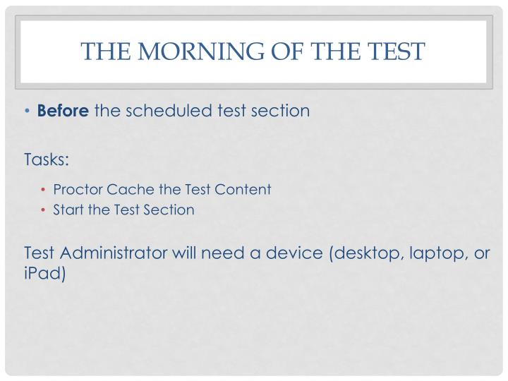 The Morning of the Test