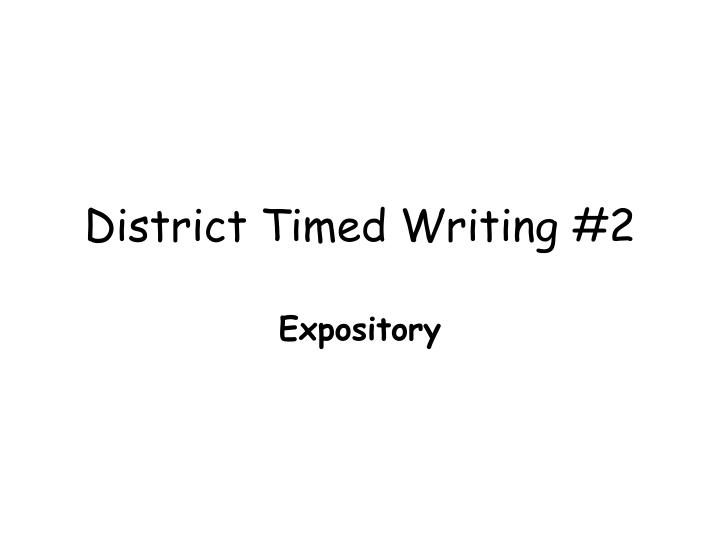 District Timed Writing #2