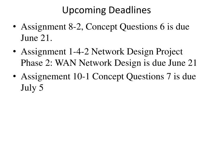Upcoming Deadlines