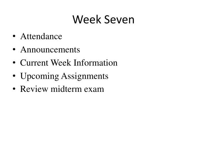 Week Seven