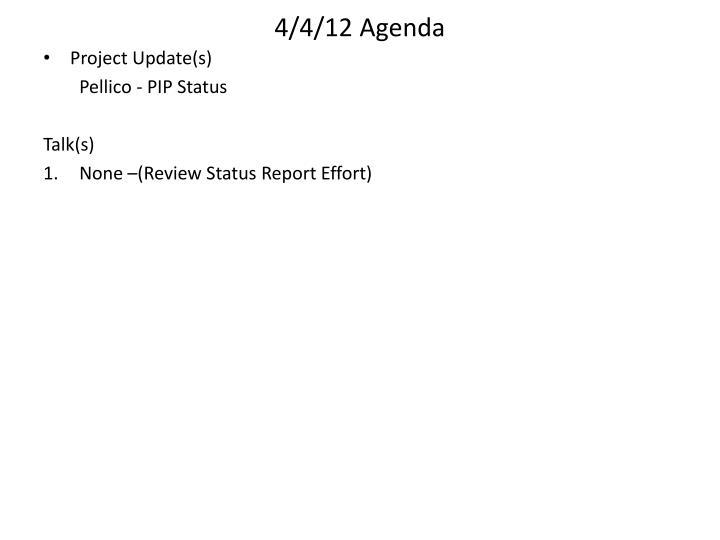 4/4/12 Agenda
