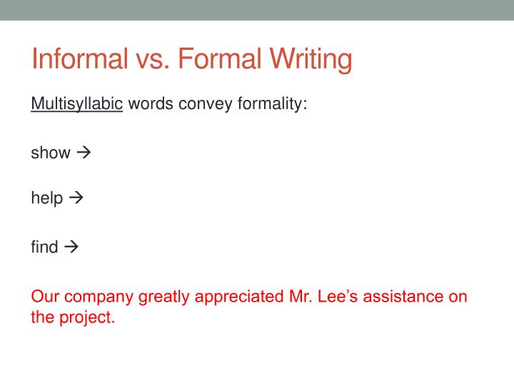 Informal vs. Formal Writing