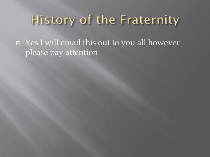 History of the fraternity1