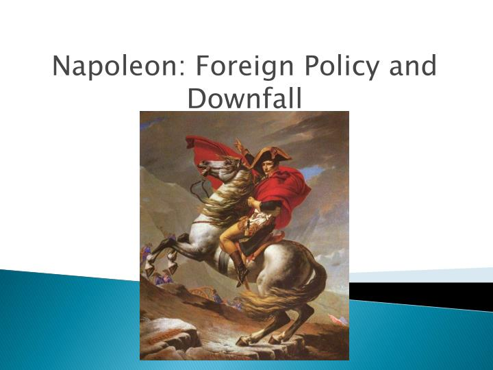 napoleon foreign policy and downfall