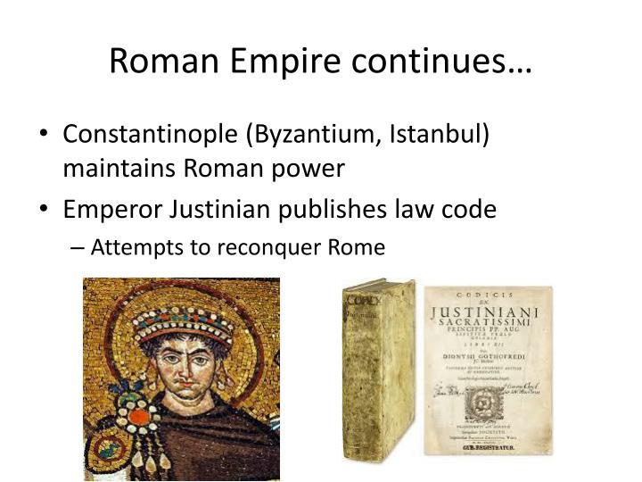 Roman Empire continues…