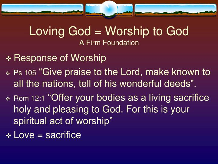 Loving God = Worship to God
