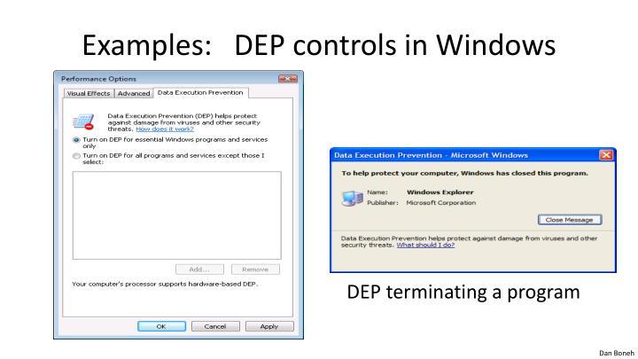 Examples:   DEP controls in Windows