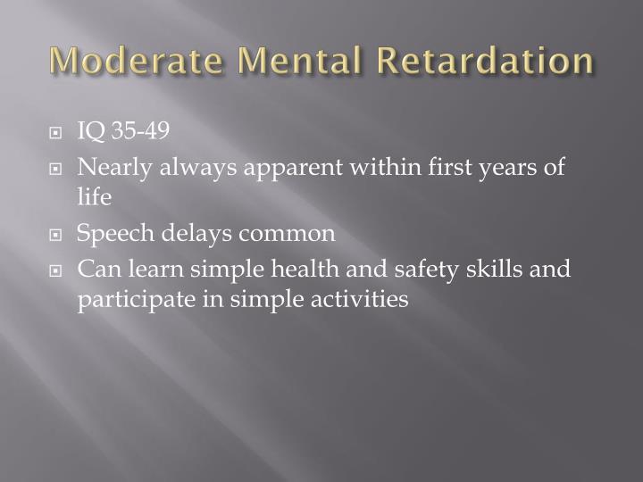 Moderate Mental Retardation