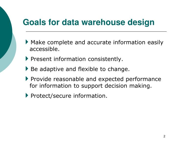 Goals for data warehouse design