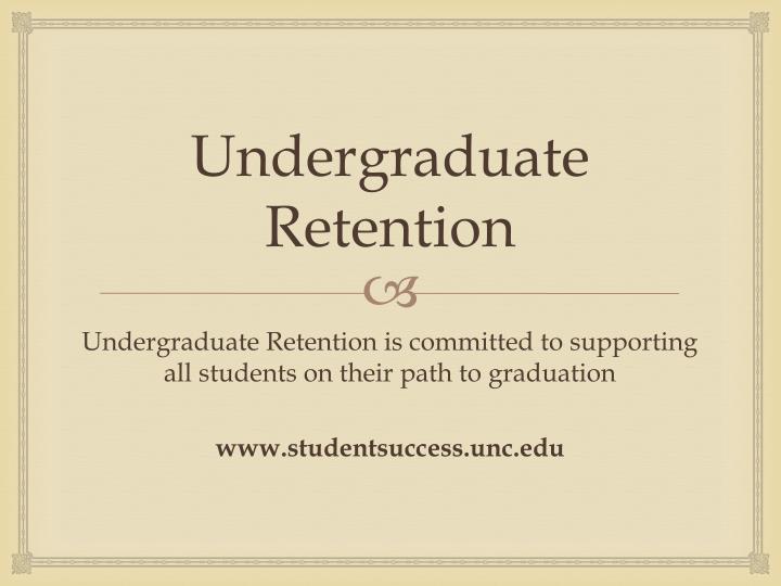 Undergraduate Retention