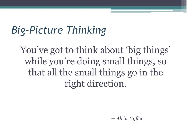 Big-Picture Thinking