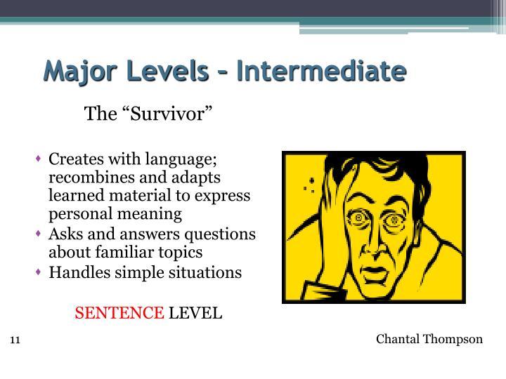 Major Levels – Intermediate