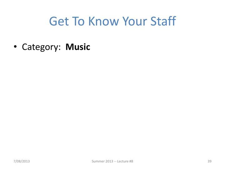 Get To Know Your Staff