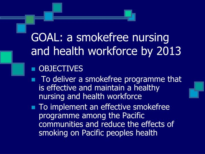 GOAL: a smokefree nursing and health workforce by 2013