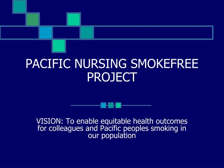 PACIFIC NURSING SMOKEFREE PROJECT