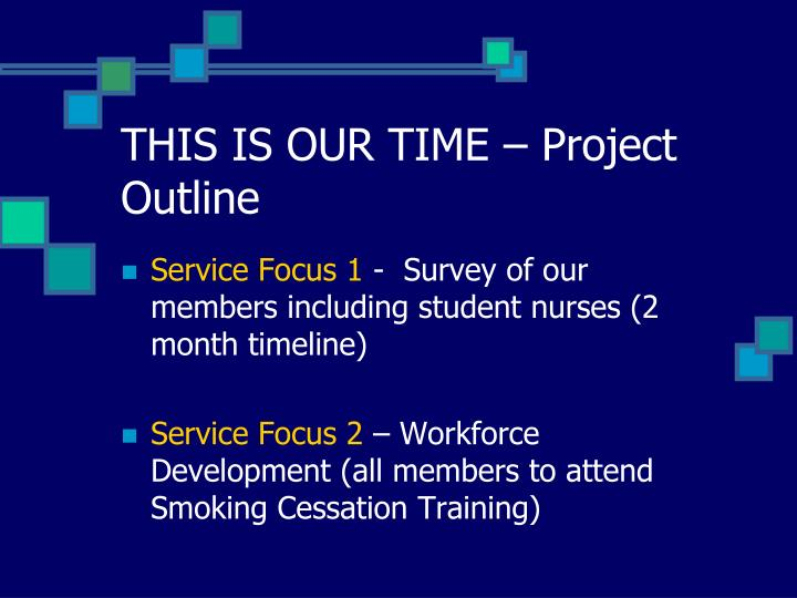 THIS IS OUR TIME – Project Outline