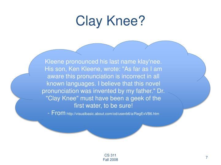 Clay Knee?