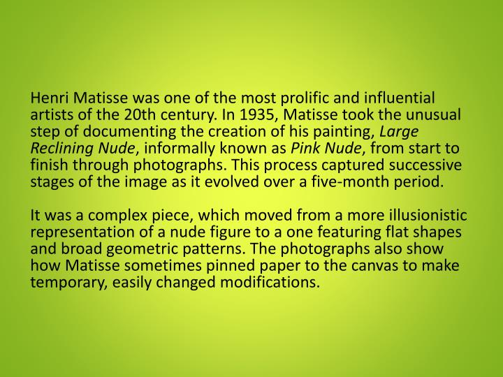 Henri Matisse was one of the most prolific and influential artists of the 20th century. In 1935, Mat...