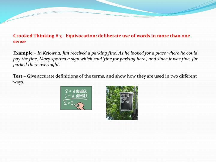 Crooked Thinking # 3 - Equivocation: deliberate use of words in more than one sense