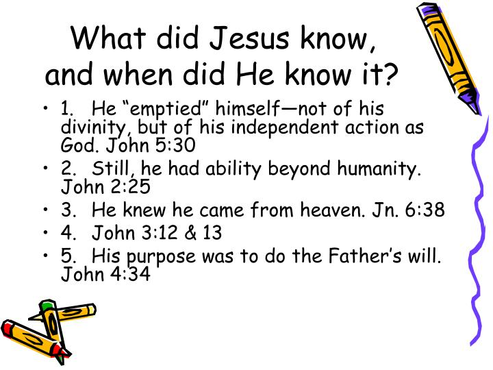 What did jesus know and when did he know it