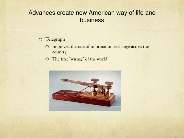 Advances create new American way of life and business