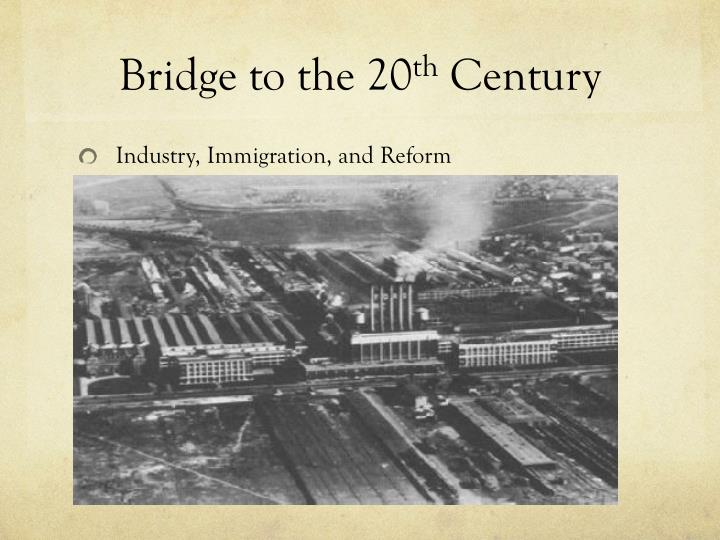 Bridge to the 20 th century